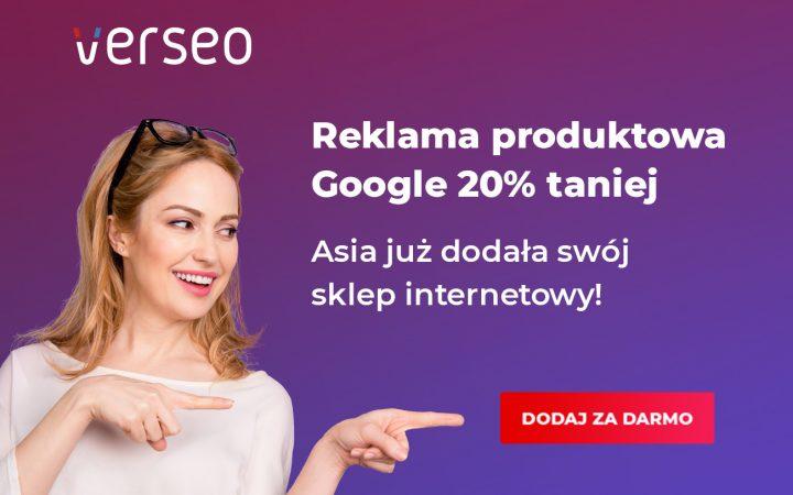 Reklama produktowa bez prowizji Google - 20% taniej z Verseo CSS